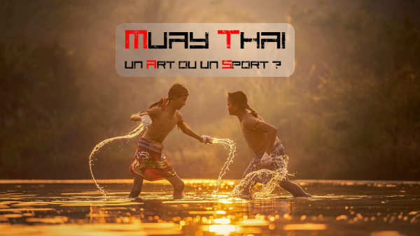Muay thai un art ou un sport