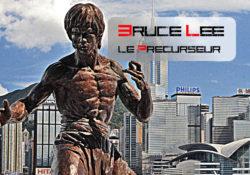 Bruce Lee le précurseur