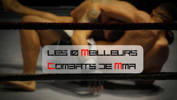10 meilleurs combats de MMA