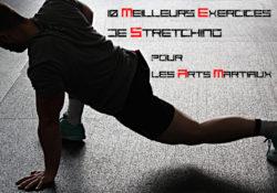 10 meilleurs exercices de stretching pour les arts martiaux