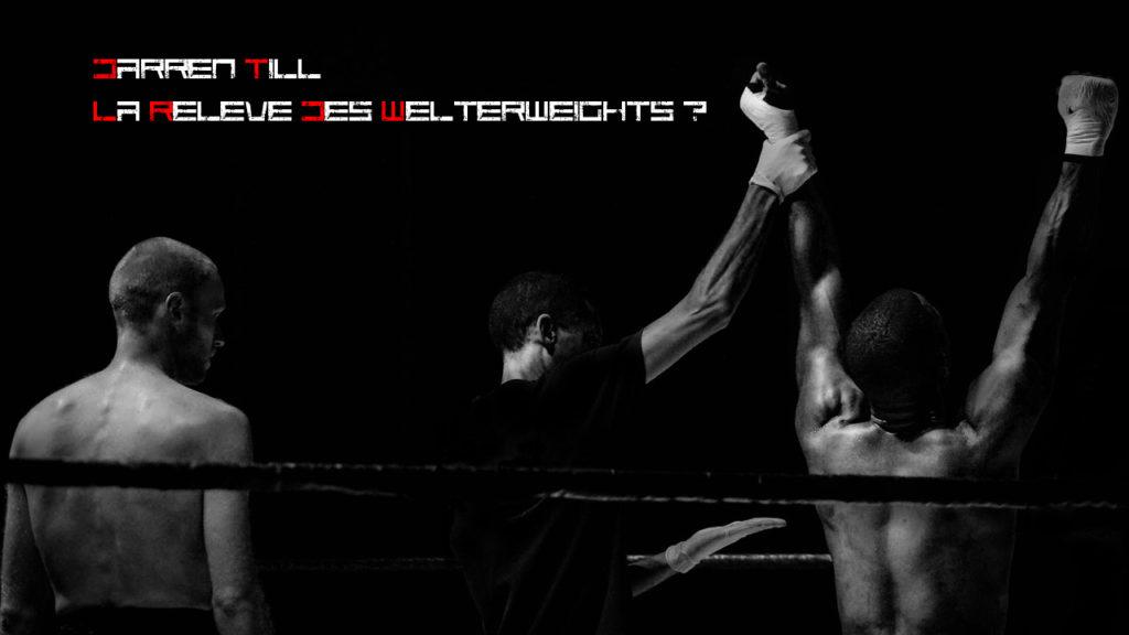 Darren Till La Relève des Welterweights ?