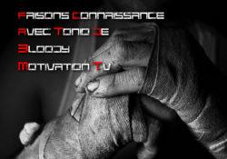 Faisons Connaissance Avec Tonio De Bloody Motivation TV