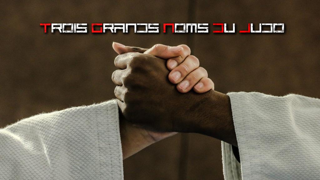 Trois Grands Noms Du Judo