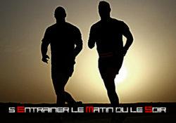 S'entraîner le matin ou le soir