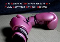Une Semaine d'Entrainement En Full Contact Et Kick-Boxing