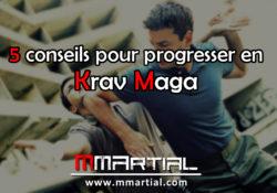 5 conseils pour progresser en Krav Maga