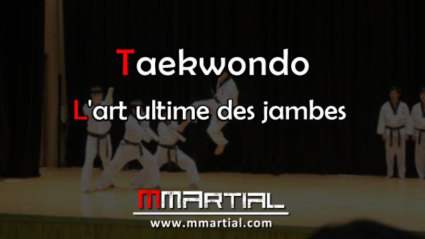 Taekwondo L'art ultime des jambes
