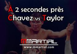 Chavez vs Taylor : À 2 secondes près