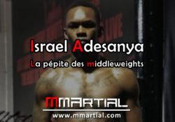 Israel Adesanya : La pépite des middleweights