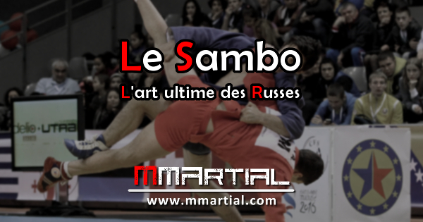 Le sambo : L'art martial ultime des Russes