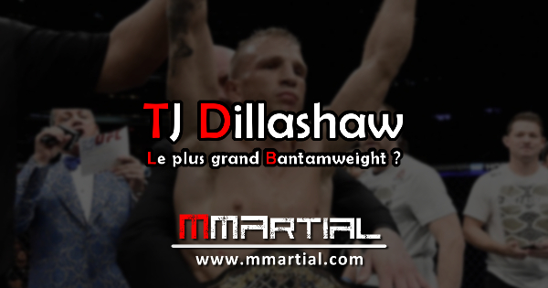 TJ Dillashaw : le plus grand Bantamweight ?