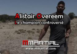 Alistair Overeem : Le champion controversé