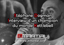 Stéphane Dogman : Interview d'un champion du monde Kettlebell