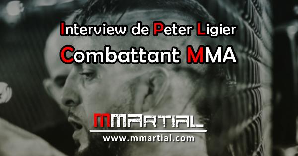 Interview de Peter Ligier - Combattant MMA