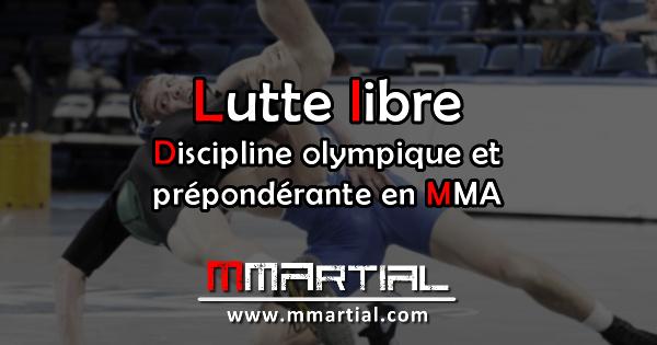 Lutte libre : discipline olympique et prépondérante en MMA