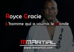 Royce Gracie : L'homme qui a soumis le monde