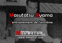 Masutatsu Oyama : L'homme qui voulait devenir indestructible