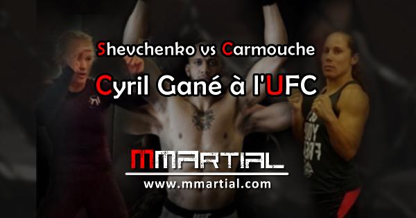 Shevchenko vs Carmouche et Cyril Gané à l'UFC