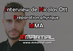 Interview de Nicolas Ott - Préparation physique et MMA