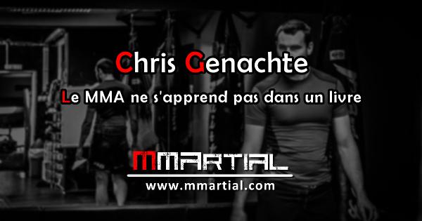 """Faisons connaissance avec Chris Genachte auteur de """"Le MMA ne s'apprend pas dans un livre"""""""