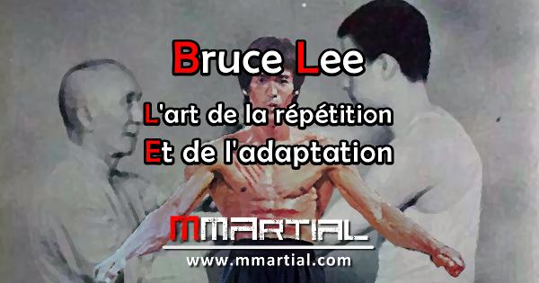 Bruce Lee : L'art de la répétition et de l'adaptation