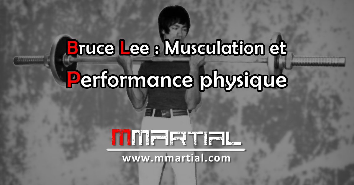 Bruce Lee Musculation Et Performance Physique Mmartial