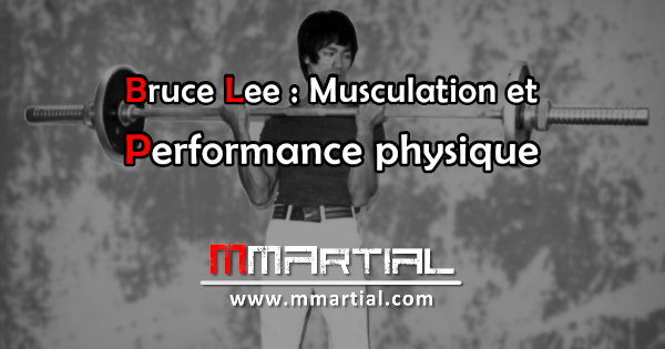 Bruce Lee : Musculation et performance physique