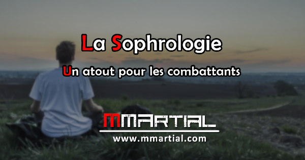La sophrologie : Un vrai atout pour les combattants