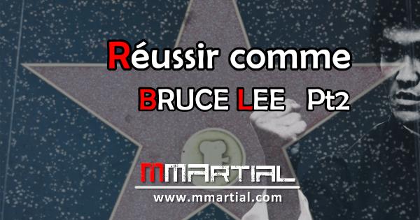 Réussir comme Bruce Lee Pt2 : Pensées percutantes