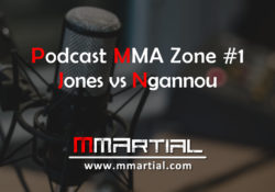 Podcast MMA Zone 1 - Jones vs Ngannou
