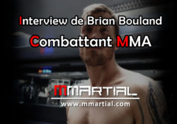 Faisons connaissance avec Brian Bouland, combattant MMA