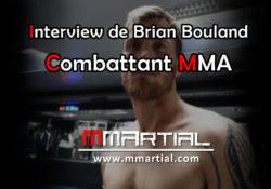 Faisons connaissance avec Brian Bouland, combattant MMA