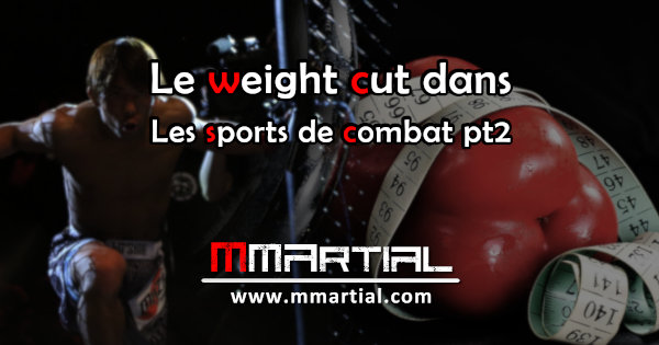 Le weight cut dans les sports de combat pt2
