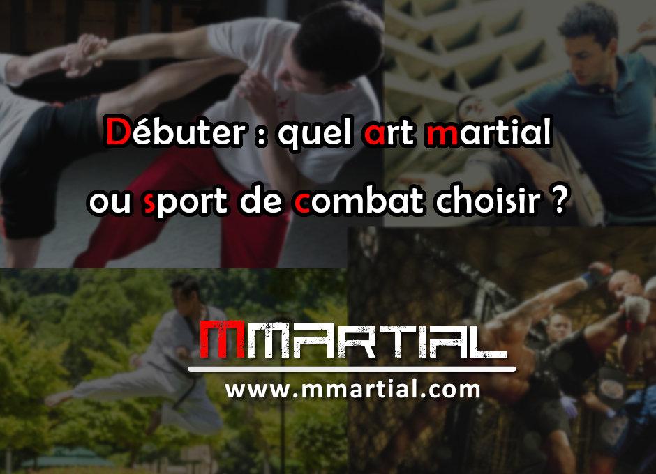 Débuter : quel art martial ou sport de combat choisir ?