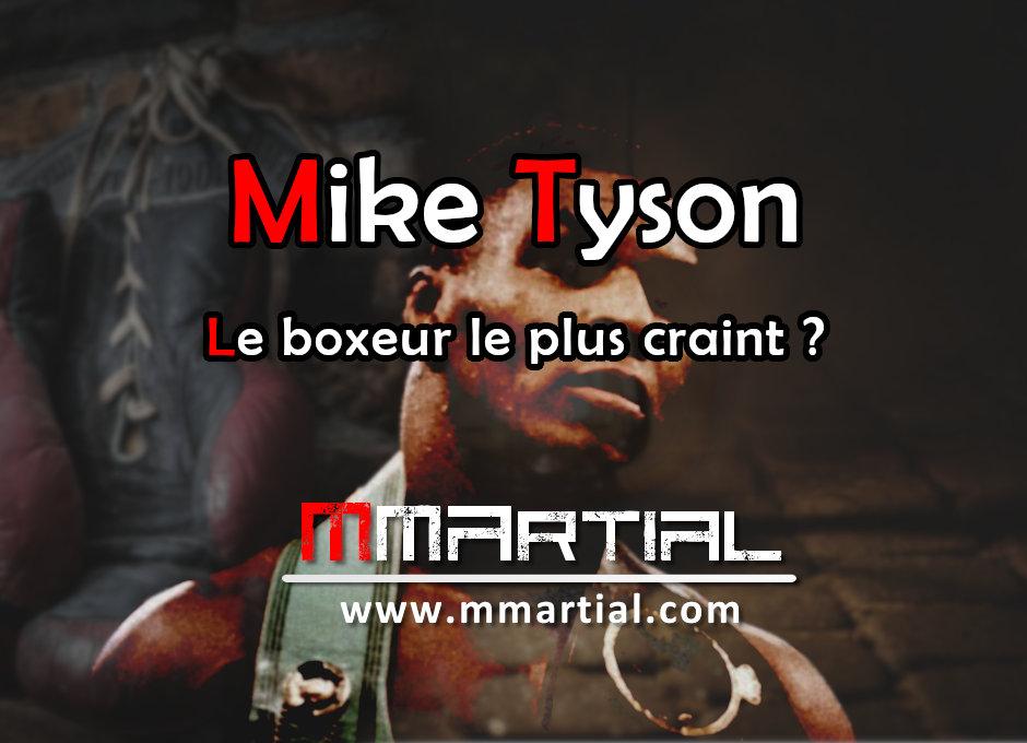 Mike Tyson : le boxeur le plus craint de l'histoire ?