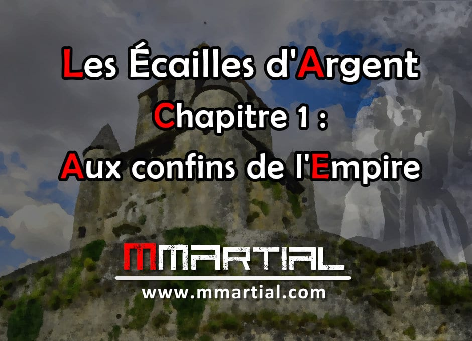 Les Écailles d'Argent : Chapitre 1 - Aux confins de l'Empire