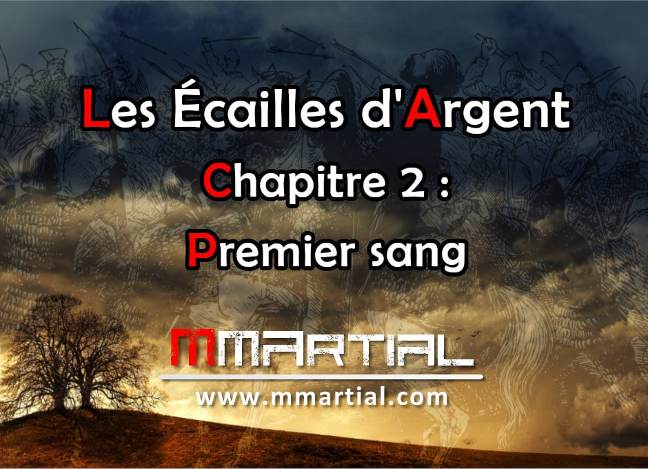 Les Écailles d'Argent : Chapitre 2 - Premier sang