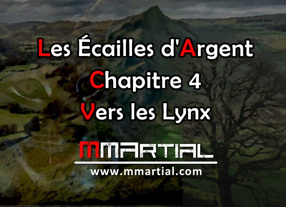Les Écailles d'Argent : Chapitre 4 - Vers les Lynx